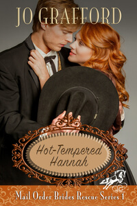 Hot-Tempered Hannah by Jo Grafford @JoGrafford #RLFblog Western #Historical Romance