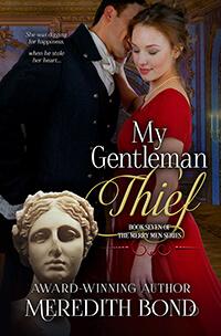 Meredith Bond: My Gentleman Thief @merrybond #RLFblog #RegencyRomance