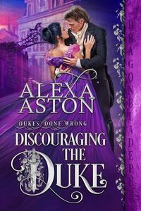 Read the #Discouraging the Duke by Alexa Aston @AlexaAston #RLFblog #RegencyRomance