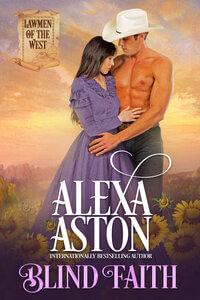 Read #Blind Faith by Alexa Aston @AlexaAston #RLFblog #WesternHistoricalRomance