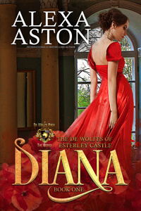 New series: Diana (De Wolfes of Esterley Castle) by Alexa Aston @AlexaAston #RLFblog #NewRelease #RegencyRomance