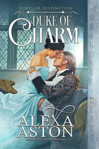 Read the #Duke of Charm (Dukes of Distinction) by Alexa Aston @AlexaAston #RLFblog #RegencyRomance