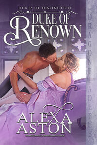 Read the series: Duke of Renown - Book 1 of Dukes of Distinction by Alexa Aston @AlexaAston #RLFblog #RegencyRomance