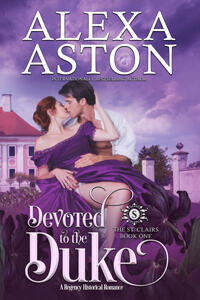 Devoted to the Duke-Book 1 in The St Clairs-by Alexa Aston @AlexaAston #RLFblog #NewRelease #RegencyRomance