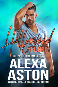 Read the new Hollywood Flirt by Alexa Aston @AlexaAston #RLFblog #contemporaryromance
