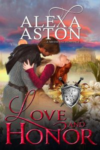Love and Honor by Alexa Aston @AlexaAston #RLFblog #NewRelease #medievalromance