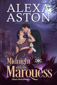 Midnight with the Marquess St Clairs #2 by Alexa Aston @AlexaAston #RLFblog #NewRelease #RegencyRomance