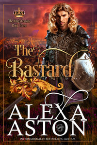 The Bastard-Book 3 in The King's Cousins-by Alexa Aston @AlexaAston #RLFblog #NewRelease #medievalromance
