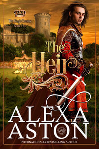 The Heir (#2 of The King's Cousins) by Alexa Aston @Alexa Aston #RLFblog #NewRelease #medievalromance