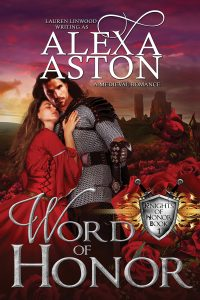 Read historical romance Word of Honor by Alexa Aston @AlexaAston #RLFblog #medievalromance