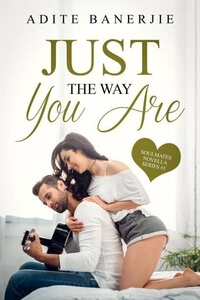 Read the new book Just The Way You Are by Adite Banerjie @adite #RLFblog #Romance #Novella