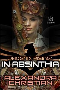 In Absinthia (Phoenix Rising 3) by Alexandra Christian @lexxxchristian #RLFblog #SciFiRomance