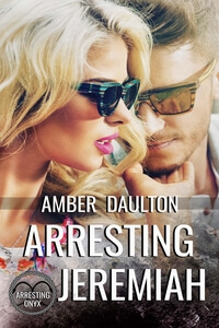 Read the suspenseful romance Arresting Jeremiah by Amber Daulton @amberdaulton1 #RLFblog #RomanticSuspense