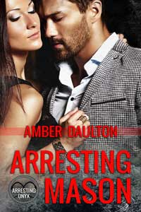 Help review a #RomanticSuspense Arresting Mason by Amber Daulton @amberdaulton1 #RLFblog #Review