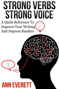 Authors, check out Strong Verbs Strong Voice by Ann Everett @TalkinTwang #RLFblog #nonfiction #amediting