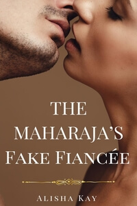 Read the #Romance The Maharaja's Fake Fiancée by Alisha Kay @alishakayauthor #RLFblog #RomanticComedy
