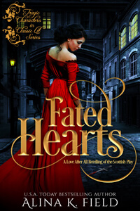 Fated Hearts, A Love After All Retelling of the Scottish Play by Alina K Field @ #RLFblog #NewRelease #ReadaRegency