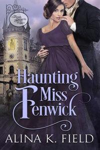 Haunting Miss Fenwick by Alina K Field @AlinaKField #RLFblog #NewRelease #RegencyRomance