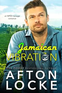 Jamaican Vibration by Afton Locke @aftonlocke #RLFblog #romance