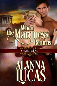 Is It True: When the Marquess Returns by Alanna Lucas @alannalucas27 #RLFblog #RegencyRomance