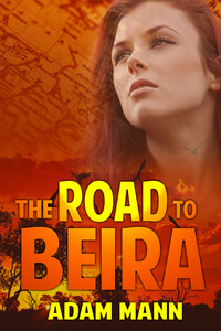 Read The Road to Beira by Adam Mann @AdamMannAuthor #Contemporary #Romance #RLFblog