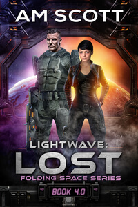 Lightwave: Lost by AM Scott @AM_Scottwrites #RLFblog #SciFi #SpaceOpera