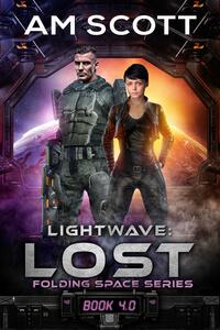 Lightwave: Lost by AM Scott @AM_Scottwrites #RLFblog #SciFi #SpaceOpera