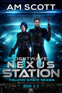 Lightwave: Nexus Station by AM Scott #FreeBookFriday #Read