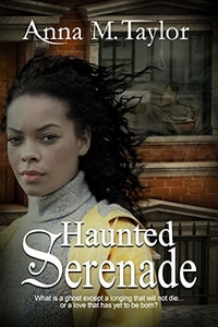 Haunted Serenade by Anna M Taylor