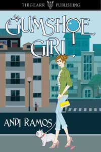 Gumshoe Girl by Andi Ramos @andiramos #RLFblog #NewRelease #romanticsuspense