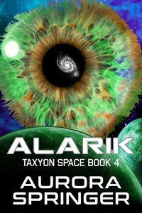 Read the new Alarik by Aurora Springer @AuroraSpringer #RLFblog #SciFi #Romance