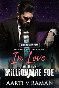 Read the #HotRomance In Love With Her Millionaire Foe by Aarti V Raman @RT_writes #RLFblog #SecondChanceRomance