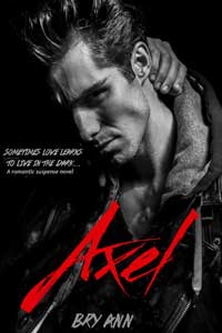 Axel by Bry Ann @authorbryann #RLFblog #romanticsuspense