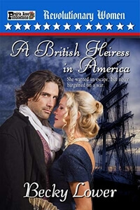 A British Heiress in America by Becky Lower