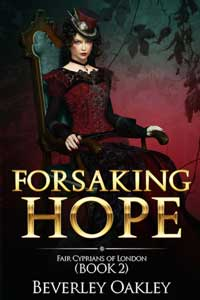 Forsaking Hope by Beverley Oakley @BeverleyOakley #RLFblog #HistoricalRomance