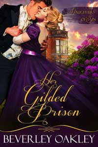 Free Read: Her Gilded Prison by Beverley Oakley #Historical #FreeBookFriday #RLFblog