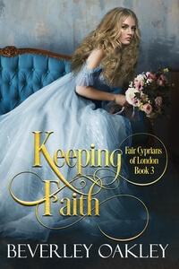 Keeping Faith by Beverley Oakley @BeverleyOakley #RLFblog #HistoricalRomance