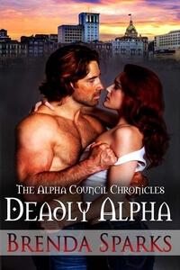 Read Deadly Alpha Paranormal Romance by Brenda Sparks @brenda_sparks #RLFblog #PNR