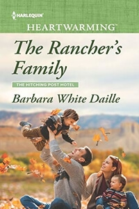 Read the contemporary western romance The Rancher's Family by Barbara White Daille @BarbaraWDaille #RLFblog #contemporary #western