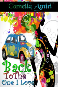 Back To The One I Love by Cornelia Amiri @CorneliaAmiri #RLFblog #ComedyRomance