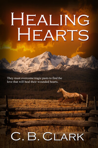 Read the new Healing Hearts by CB Clark @cbclarkauthor #RLFblog #RomanticSuspense #Western