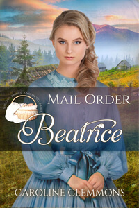 Read the Western Romance Mail-Order Beatrice by Caroline Clemmons @CarolinClemmons #RLFblog #historical #westernromance
