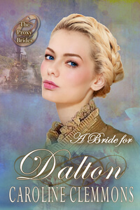 A Bride for Dalton by Caroline Clemmons @carolinclemmons #RLFblog #NewRelease #western historical romance