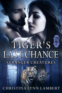 Tiger's Last Chance by Christina Lynn Lambert