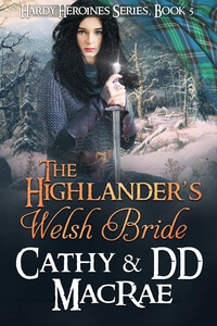 Know the Heroine from The Highlander's Welsh Bride by Cathy and DD MacRae @CMacRaeAuthor #RLFblog #scottishhistoricalromance