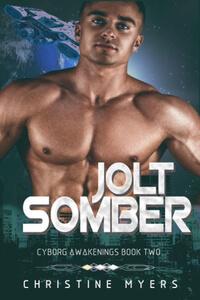 Jolt Somber by Christine Myers @crisanne1 #RLFblog #Scifi #Romance