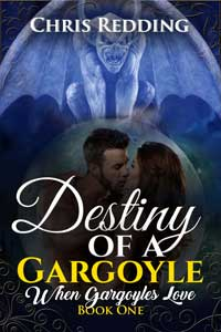 Destiny of a Gargoyle by Chris Redding @chrisredding #RLFblog #NewRelease #paranormalromance