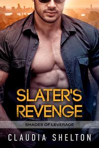 Read the series: Slater's Revenge by Claudia Shelton @ClaudiaShelton1 #RLFblog #RomanticSuspense