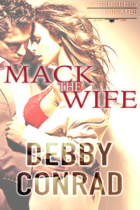 Read Free on KU: Mack the Wife by Debby Conrad @ConradDebby #FreeBookFriday #RLFblog #Read