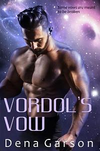 Vordol's Vow by Dena Garson @DenaGarson #RLFblog #SciFi #Romance